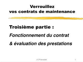Troisième partie : Fonctionnement du contrat & évaluation des prestations