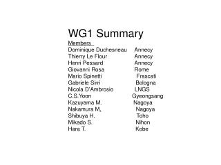 WG1 Summary Members   Dominique Duchesneau	Annecy Thierry Le Flour		Annecy