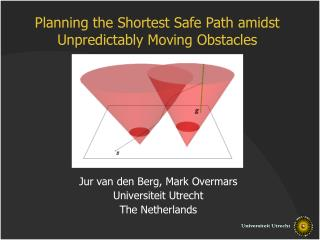Planning the Shortest Safe Path amidst Unpredictably Moving Obstacles