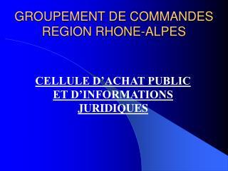 GROUPEMENT DE COMMANDES REGION RHONE-ALPES