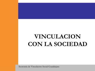 VINCULACION CON LA SOCIEDAD