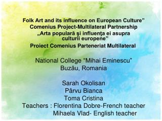 "Folk Art and its influence on European Culture""  Comenius Project-Multilateral Partnership"