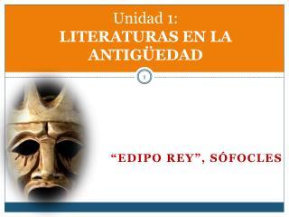 Unidad 1: LITERATURAS EN LA ANTIG�EDAD