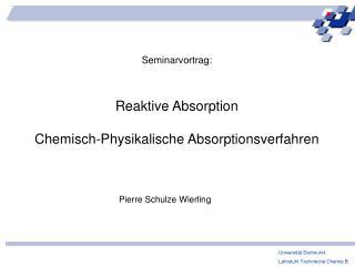 Seminarvortrag: Reaktive Absorption Chemisch-Physikalische Absorptionsverfahren