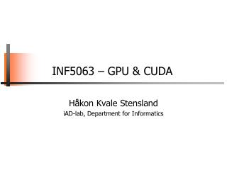 INF5063 – GPU & CUDA
