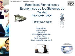 Beneficios Financieros y Económicos de los Sistemas de Calidad (ISO 10014: 2006)