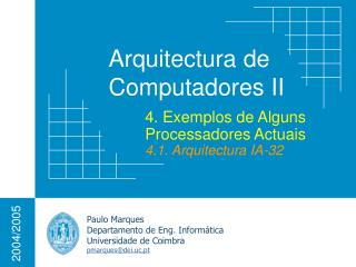 4. Exemplos de Alguns Processadores Actuais 4.1. Arquitectura IA-32
