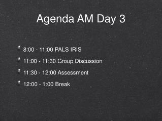 Agenda AM Day 3