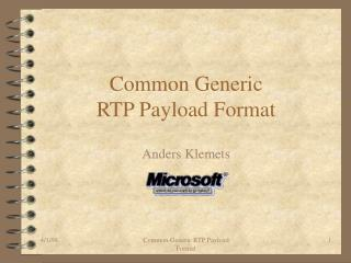 Common Generic  RTP Payload Format