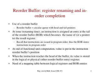 Reorder Buffer: register renaming and in-order completion