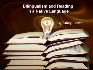Bilingualism and Reading  in a Native Language