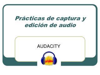 Prácticas de captura y edición de audio