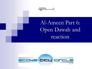 Al-Ameen Part 6: Open Dawah and reaction