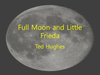 full moon and little frieda A little too reminiscent of eliot's the hollow men: then whose are these eyes ,  1963 43 full moon and little frieda observer, 27 january 1963.