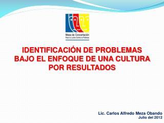 IDENTIFICACIÓN DE PROBLEMAS BAJO EL ENFOQUE DE UNA CULTURA POR RESULTADOS