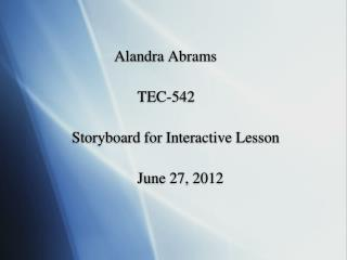 Alandra Abrams                             TEC-542