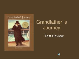 Grandfather ' s Journey