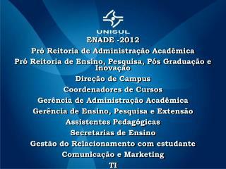 ENADE -2012 Pr� Reitoria de Administra��o Acad�mica
