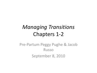 Managing Transitions Chapters 1-2