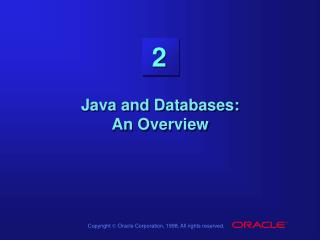 Java and Databases:  An Overview