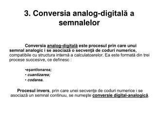 3. Conversia analog-digitală a semnalelor