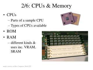 2/6: CPUs & Memory