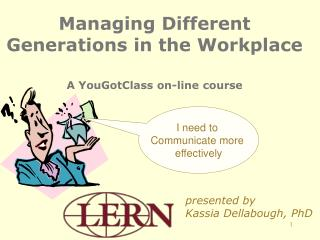 Managing Different Generations in the Workplace A YouGotClass on-line course