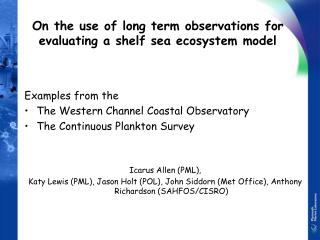 On the use of long term observations for evaluating a shelf sea ecosystem model