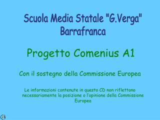 Progetto Comenius A1 Con il sostegno della Commissione Europea