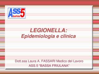 LEGIONELLA:  Epidemiologia e clinica