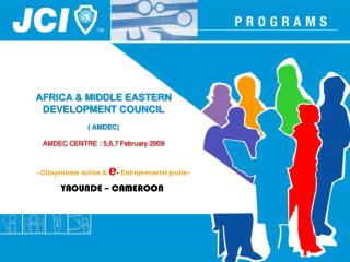 AFRICA & MIDDLE EASTERN DEVELOPMEN T COUNCIL ( AMDEC) AMDEC CENTRE : 5,6,7 February 2009