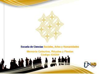 Memoria Colectiva, Rituales y Fiestas Código 434204