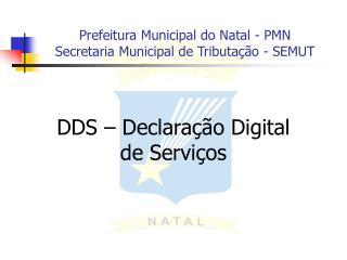 Prefeitura Municipal do Natal - PMN Secretaria Municipal de Tributação - SEMUT