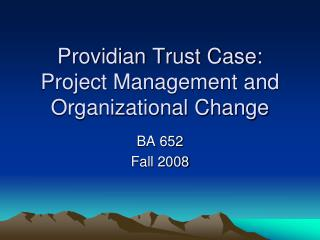 Providian Trust Case: Project Management and Organizational Change