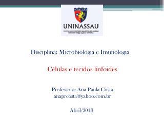 Disciplina: Microbiologia e Imunologia