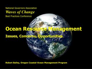 National Governors Association Waves of Change Best Practices Conference Ocean Resource Management