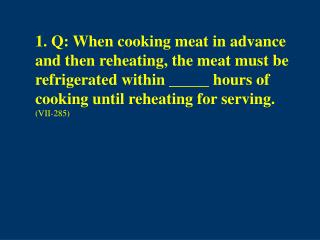 2. Q: What causes the change in flavor when cooked meat is reheated?  (VII-286)