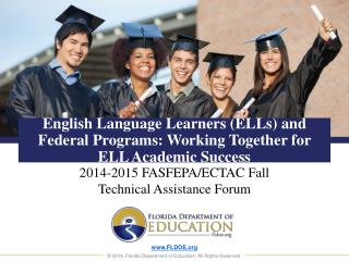 English Language Learners (ELLs) and Federal Programs: Working Together for ELL Academic Success