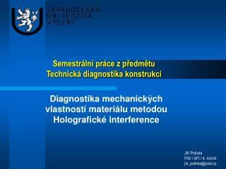 Semestr ln  pr ce z predmetu Technick  diagnostika konstrukc