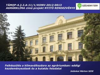 TÁMOP-4.2.2.A-11/1/KONV-2012-0013  AGRÁRKLÍMA című projekt NYITÓ RENDEZVÉNYE