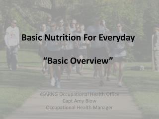 Basic Nutrition For Everyday �Basic Overview�