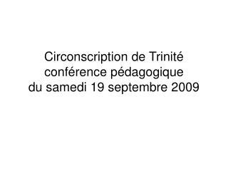 Circonscription de Trinité conférence pédagogique  du samedi 19 septembre 2009