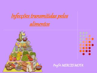 Infec��es transmitidas pelos alimentos