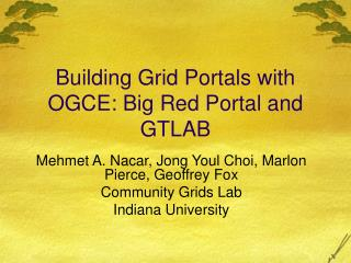 Building Grid Portals with OGCE: Big Red Portal and GTLAB