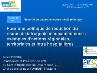 Gilles PIRIOU,  Pharmacien et Président de CME  au Centre Hospitalier de Douarnenez (29)