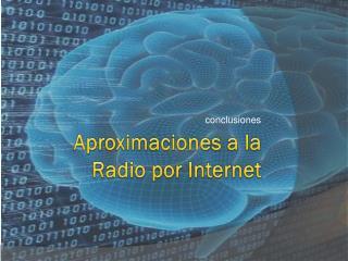 Aproximaciones  a la Radio  por  Internet