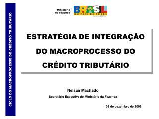Nelson Machado Secretário Executivo do Ministério da Fazenda