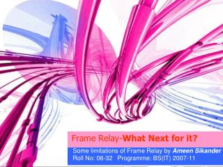 Frame Relay- What Next for it?