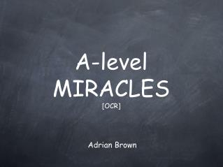 A-level  MIRACLES  [OCR]