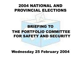 2004 NATIONAL AND PROVINCIAL ELECTIONS